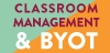 Classroom Management & BYOT