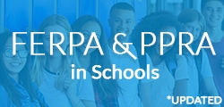 FERPA and PPRA in Schools