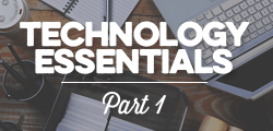 Technology Essentials: Part 1