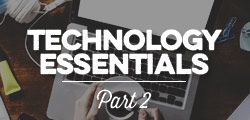 Technology Essentials: Part 2