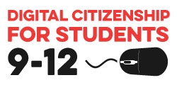 Digital Citizenship for Students 9-12