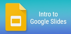 Intro to Google Slides