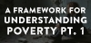A Framework for Understanding Poverty 1