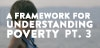 A Framework for Understanding Poverty 3
