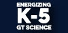 GT: Energizing K-5 GT Science