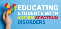 Educating Students with Autism