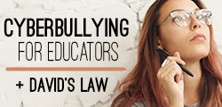 David's Law-Cyberbullying for Educators
